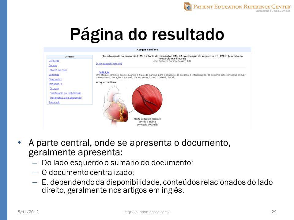 Página do resultado A parte central, onde se apresenta o documento, geralmente apresenta: – Do lado esquerdo o sumário do documento; – O documento centralizado; – E, dependendo da disponibilidade, conteúdos relacionados do lado direito, geralmente nos artigos em inglês.