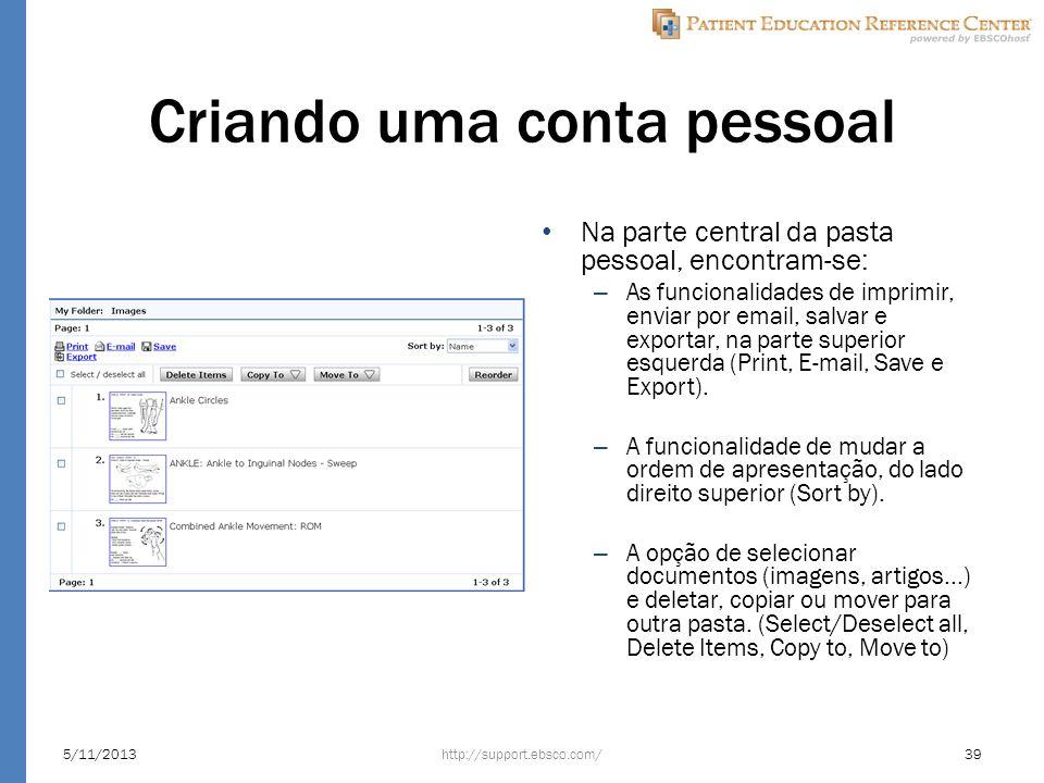 Criando uma conta pessoal Na parte central da pasta pessoal, encontram-se: – As funcionalidades de imprimir, enviar por email, salvar e exportar, na p