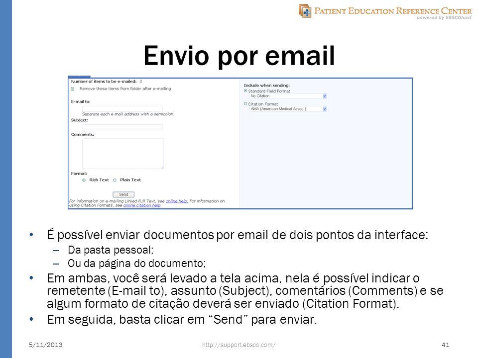 Envio por email É possível enviar documentos por email de dois pontos da interface: – Da pasta pessoal; – Ou da página do documento; Em ambas, você será levado a tela acima, nela é possível indicar o remetente (E-mail to), assunto (Subject), comentários (Comments) e se algum formato de citação deverá ser enviado (Citation Format).