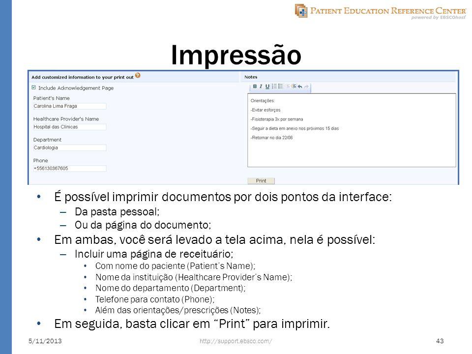 Impressão É possível imprimir documentos por dois pontos da interface: – Da pasta pessoal; – Ou da página do documento; Em ambas, você será levado a t