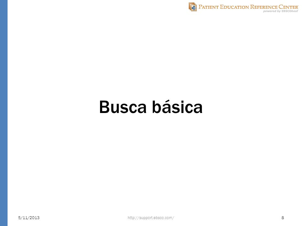 Busca básica 5/11/2013http://support.ebsco.com/8
