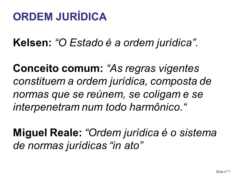 ORDENAMENTO JURÍDICO E SISTEMA Bobbio Ordenamento é o conjunto de regras postas.
