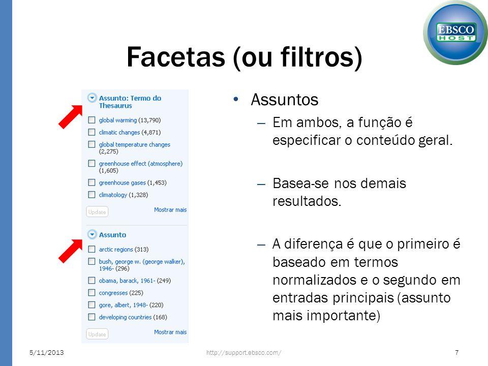 Facetas (ou filtros) http://support.ebsco.com/5/11/20137 Assuntos – Em ambos, a função é especificar o conteúdo geral. – Basea-se nos demais resultado