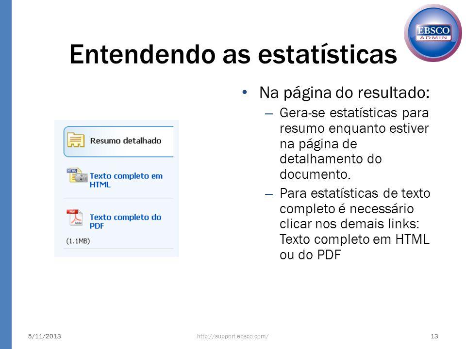 Entendendo as estatísticas Na página do resultado: – Gera-se estatísticas para resumo enquanto estiver na página de detalhamento do documento. – Para