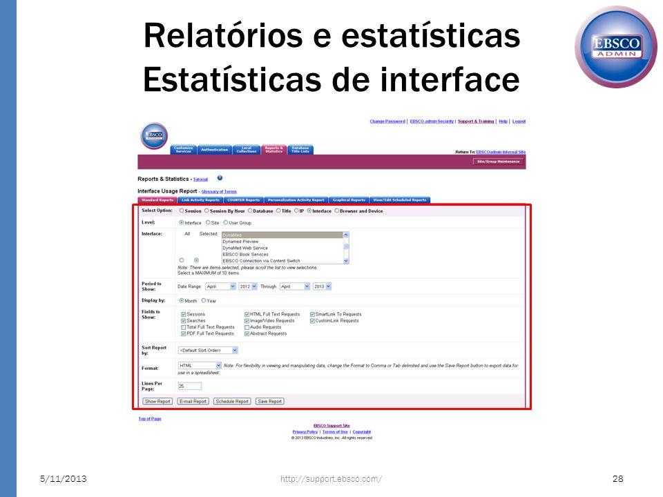 Relatórios e estatísticas Estatísticas de interface 5/11/201328http://support.ebsco.com/