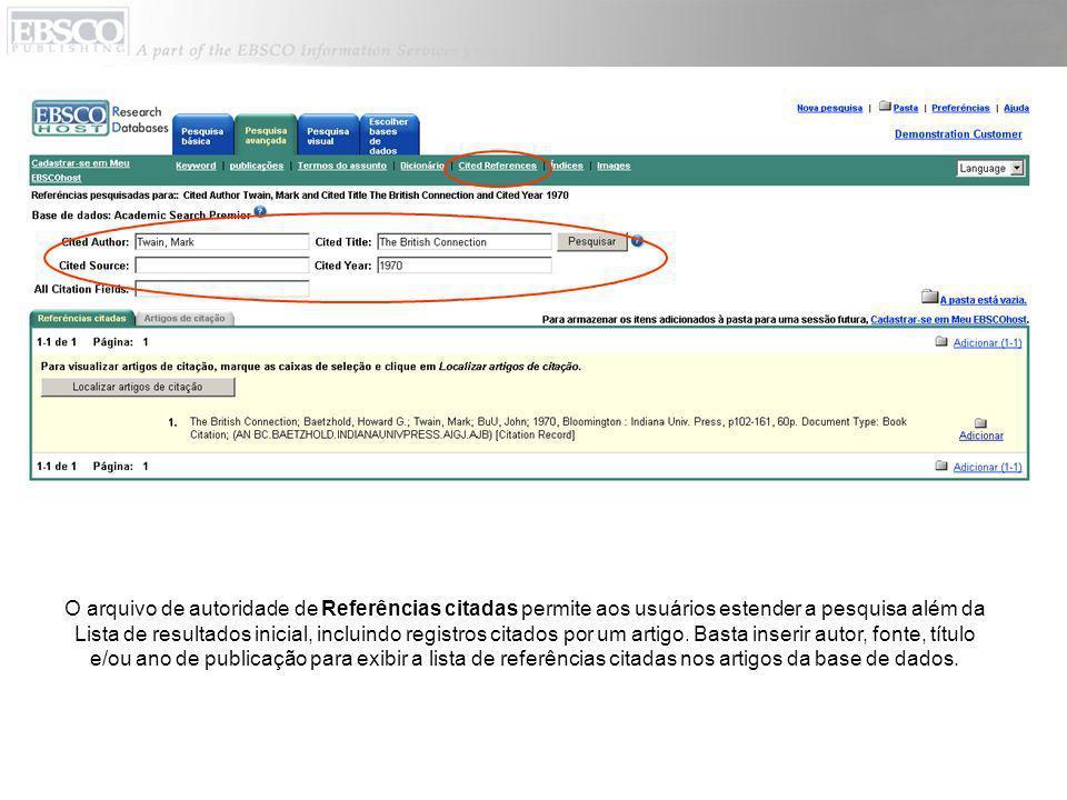 O arquivo de autoridade de Referências citadas permite aos usuários estender a pesquisa além da Lista de resultados inicial, incluindo registros citad