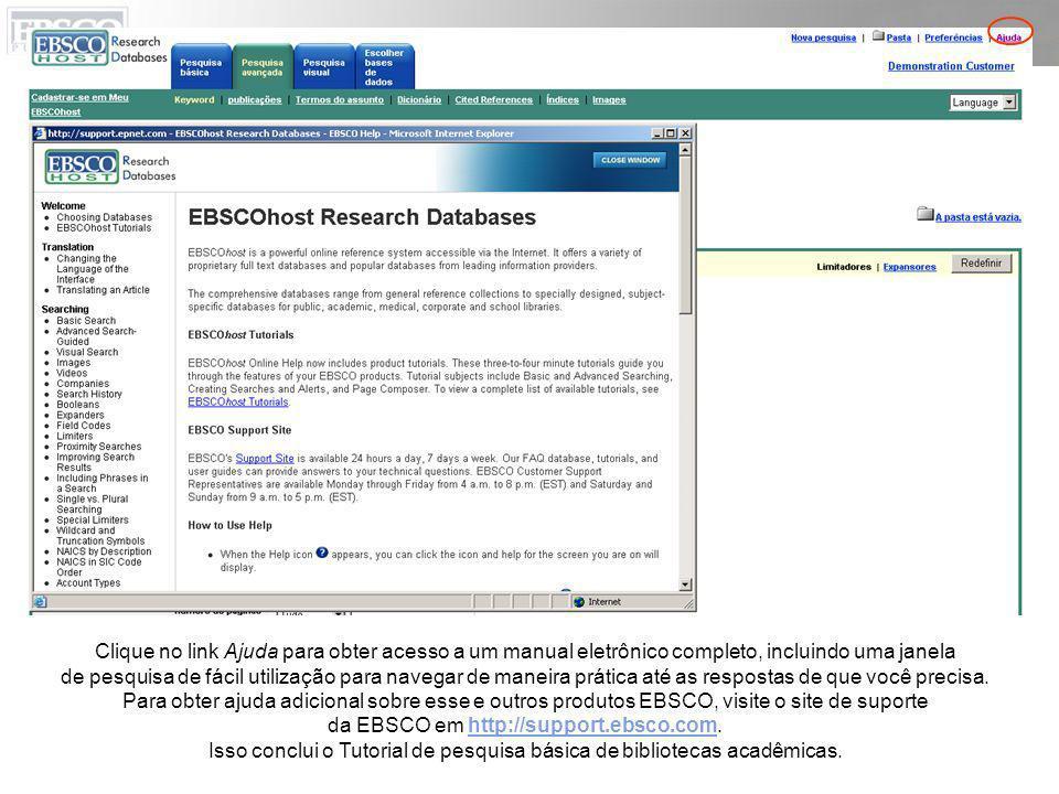 Clique no link Ajuda para obter acesso a um manual eletrônico completo, incluindo uma janela de pesquisa de fácil utilização para navegar de maneira p