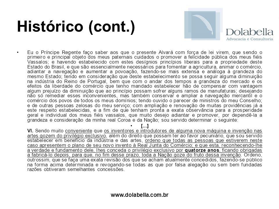 www.dolabella.com.br Histórico (cont.) Eu o Príncipe Regente faço saber aos que o presente Alvará com força de lei virem, que sendo o primeiro e princ