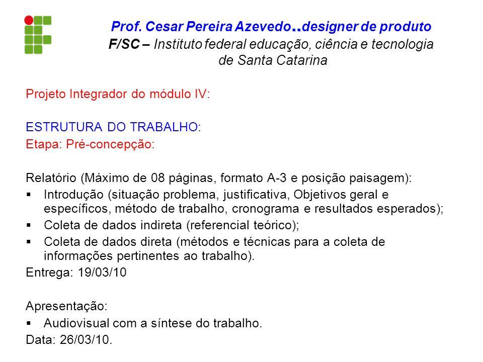 Projeto Integrador do módulo IV: ESTRUTURA DO TRABALHO: Etapa: Pré-concepção: Relatório (Máximo de 08 páginas, formato A-3 e posição paisagem): Introd