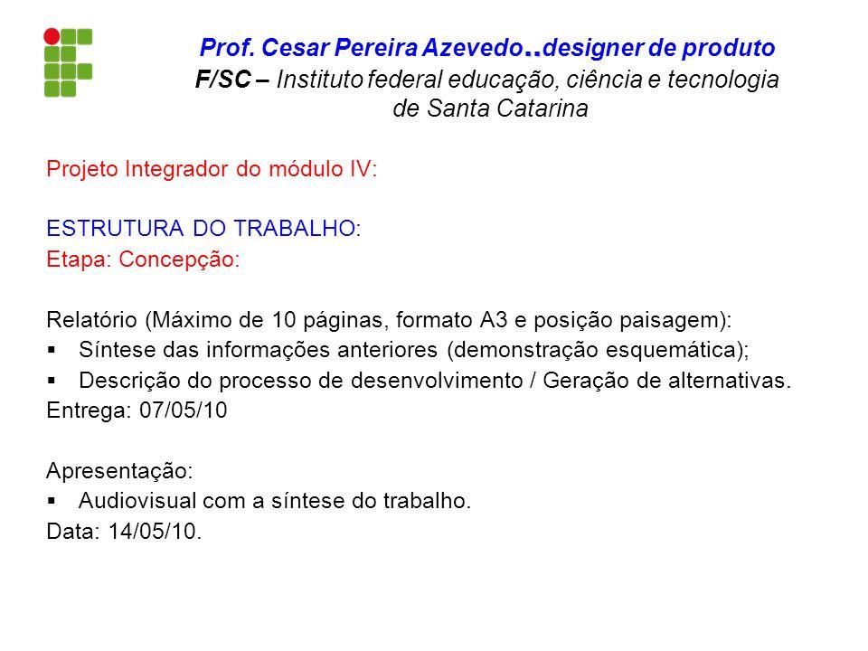 Projeto Integrador do módulo IV: ESTRUTURA DO TRABALHO: Etapa: Concepção: Relatório (Máximo de 10 páginas, formato A3 e posição paisagem): Síntese das