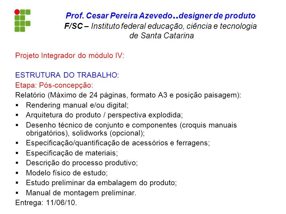Projeto Integrador do módulo IV: ESTRUTURA DO TRABALHO: Etapa: Pós-concepção: Relatório (Máximo de 24 páginas, formato A3 e posição paisagem): Renderi