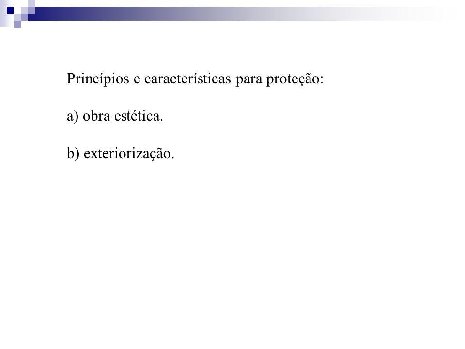 Princípios e características para proteção: a) obra estética. b) exteriorização.