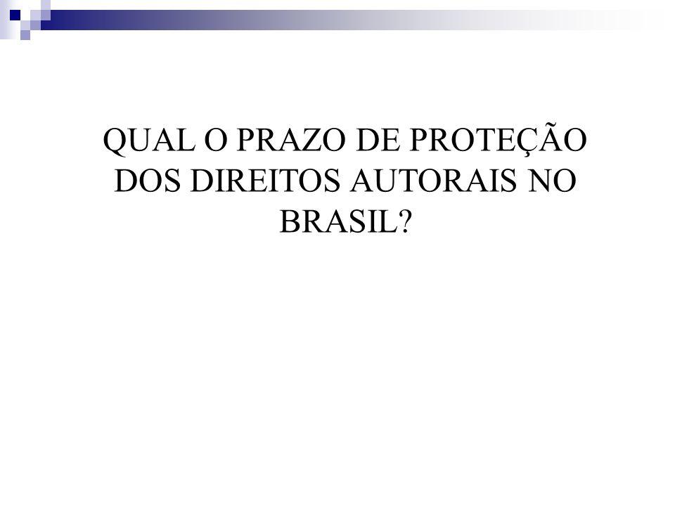 QUAL O PRAZO DE PROTEÇÃO DOS DIREITOS AUTORAIS NO BRASIL?