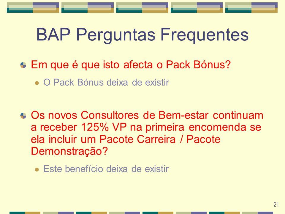 21 BAP Perguntas Frequentes Em que é que isto afecta o Pack Bónus.