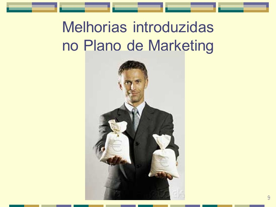 9 Melhorias introduzidas no Plano de Marketing