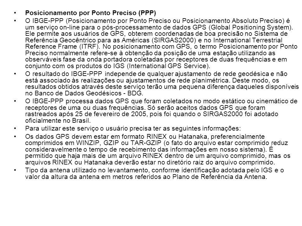 Posicionamento por Ponto Preciso (PPP) O IBGE-PPP (Posicionamento por Ponto Preciso ou Posicionamento Absoluto Preciso) é um serviço on-line para o pó
