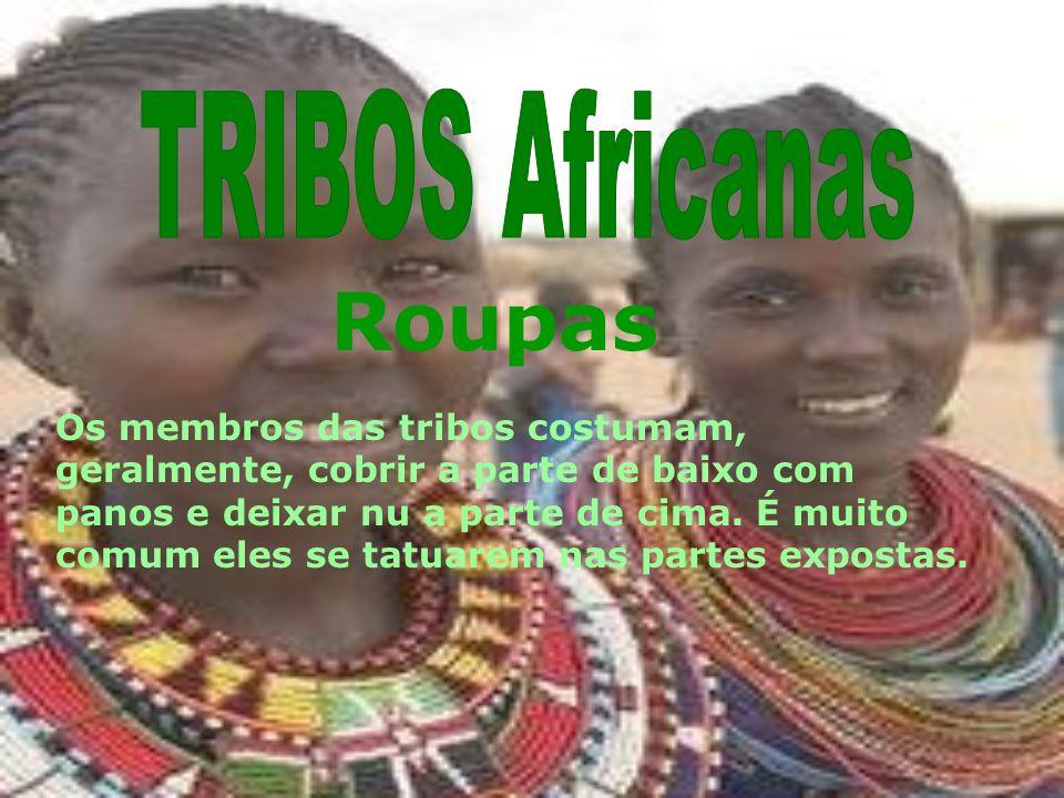 Roupas Os membros das tribos costumam, geralmente, cobrir a parte de baixo com panos e deixar nu a parte de cima. É muito comum eles se tatuarem nas p