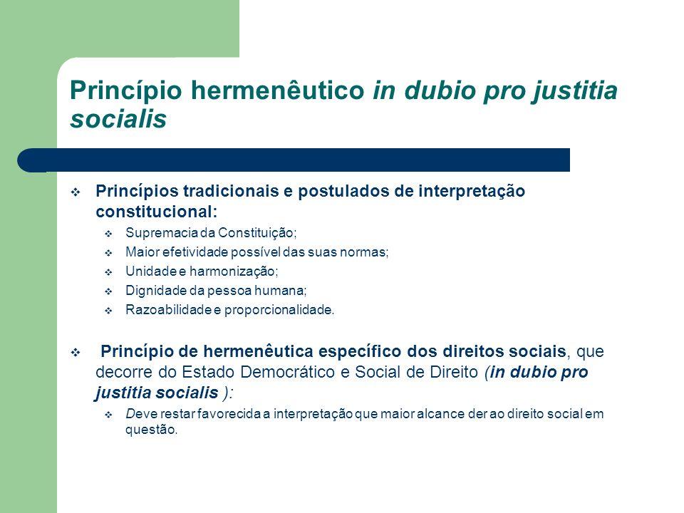Princípio hermenêutico in dubio pro justitia socialis Princípios tradicionais e postulados de interpretação constitucional: Supremacia da Constituição