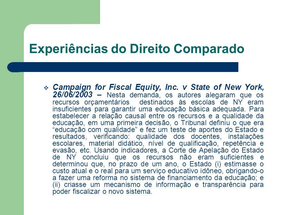 Experiências do Direito Comparado Campaign for Fiscal Equity, Inc. v State of New York, 26/06/2003 – Nesta demanda, os autores alegaram que os recurso