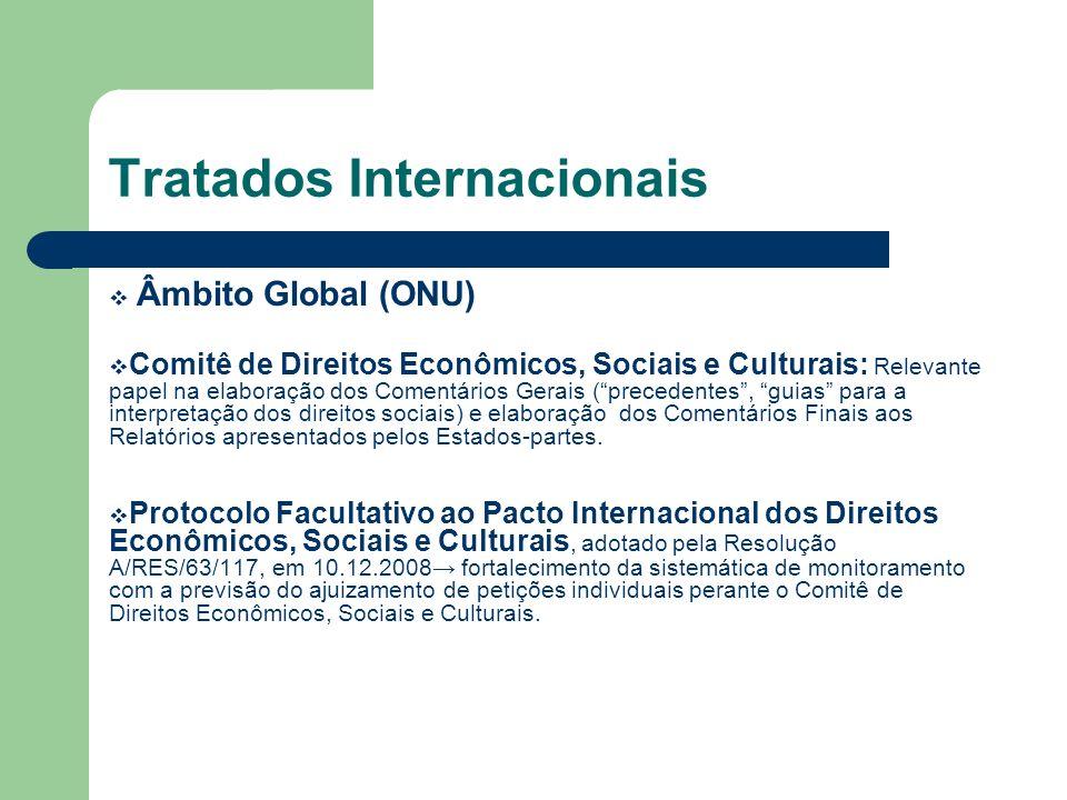 Tratados Internacionais Âmbito Global (ONU) Comitê de Direitos Econômicos, Sociais e Culturais: Relevante papel na elaboração dos Comentários Gerais (
