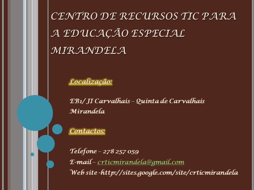 CENTRO DE RECURSOS TIC PARA A EDUCAÇÃO ESPECIAL MIRANDELA