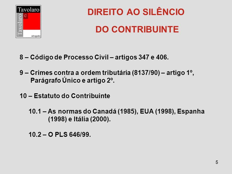 6 DIREITO AO SILÊNCIO DO CONTRIBUINTE 10.3 – A posição da UNAFISCO – Lei das Amarras – Código de Defesa do sonegador.