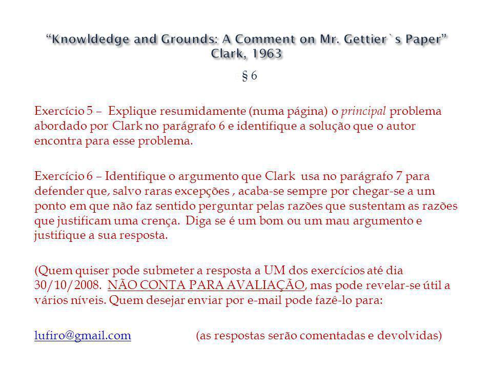 § 6 Exercício 5 – Explique resumidamente (numa página) o principal problema abordado por Clark no parágrafo 6 e identifique a solução que o autor enco
