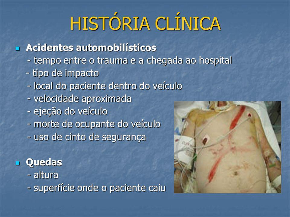 AVALIAÇÃO DO TRAUMA DE TÓRAX História clínica ABC do trauma Priorizar correção de danos que causem morte imediata Documentar danos menos sérios para c