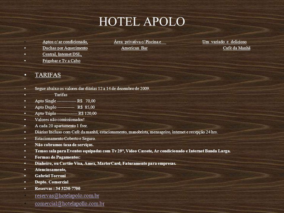 HOTEL APOLO Aptos c/ ar condicionado, Área privativa c/ Piscina e Um variado e delicioso Duchas por Aquecimento American BarCafé da Manhã Central, Int