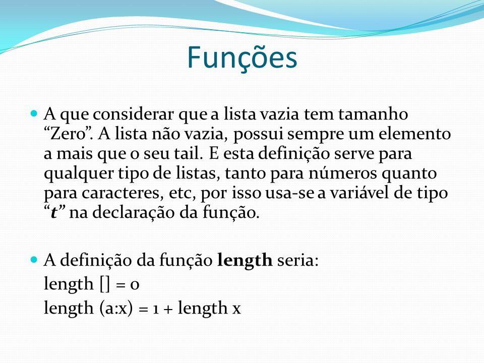 Funções Ex: length [1,2,3] = 3 ______________________________________________ Exercicios 1.