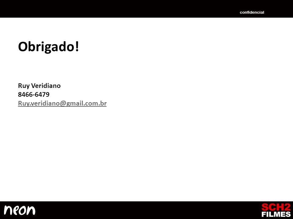 Obrigado! Ruy Veridiano 8466-6479 Ruy.veridiano@gmail.com.br confidencial