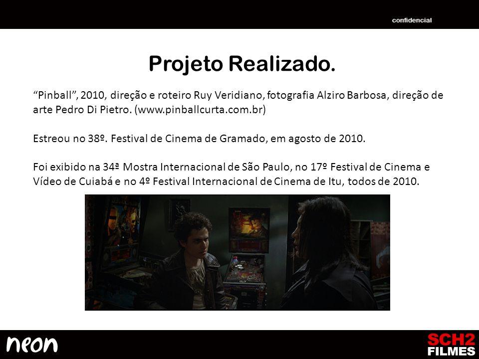 Projeto Realizado. Pinball, 2010, direção e roteiro Ruy Veridiano, fotografia Alziro Barbosa, direção de arte Pedro Di Pietro. (www.pinballcurta.com.b