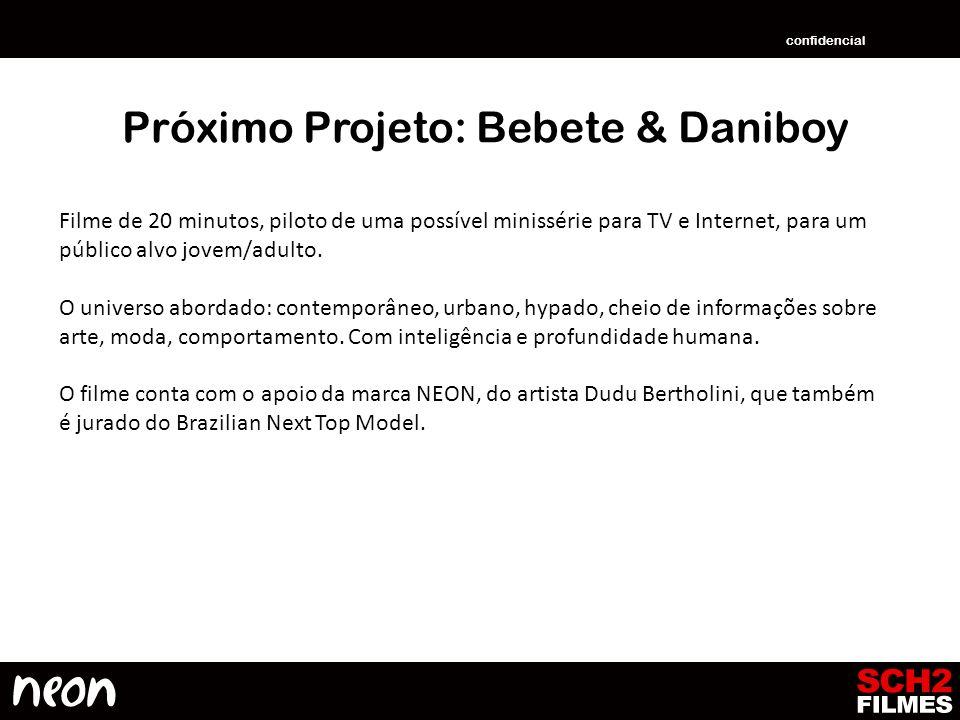 Próximo Projeto: Bebete & Daniboy Filme de 20 minutos, piloto de uma possível minissérie para TV e Internet, para um público alvo jovem/adulto. O univ