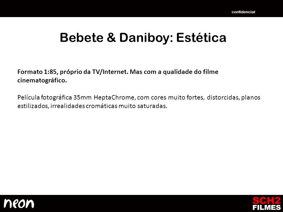 Bebete & Daniboy: Estética Formato 1:85, próprio da TV/Internet. Mas com a qualidade do filme cinematográfico. Película fotográfica 35mm HeptaChrome,
