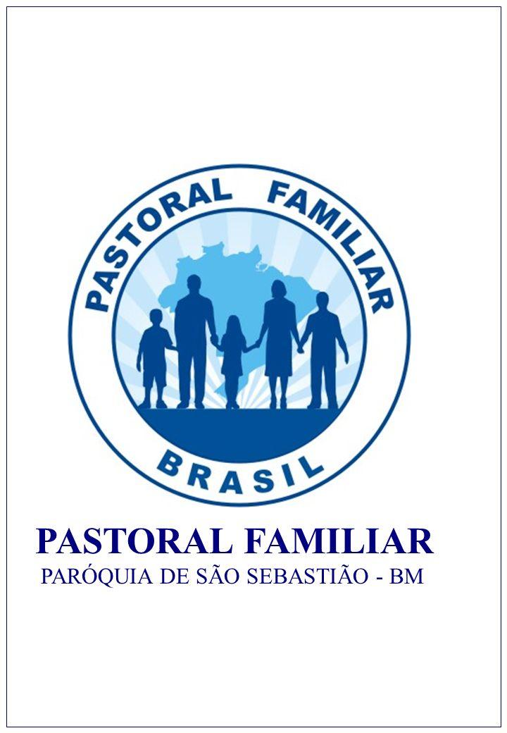 1 PASTORAL FAMILIAR PARÓQUIA DE SÃO SEBASTIÃO - BM