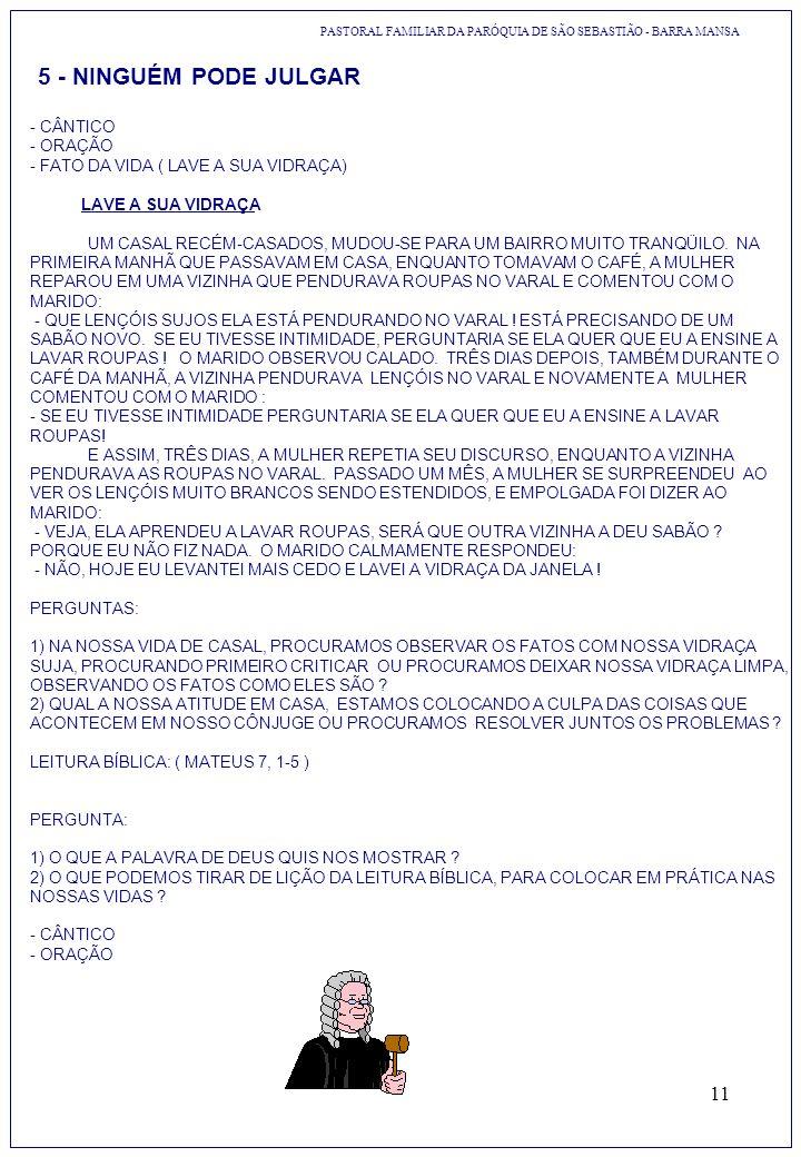 11 5 - NINGUÉM PODE JULGAR - CÂNTICO - ORAÇÃO - FATO DA VIDA ( LAVE A SUA VIDRAÇA) LAVE A SUA VIDRAÇA UM CASAL RECÉM-CASADOS, MUDOU-SE PARA UM BAIRRO