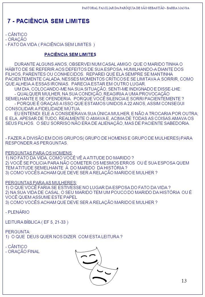 13 7 - PACIÊNCIA SEM LIMITES - CÂNTICO - ORAÇÃO - FATO DA VIDA ( PACIÊNCIA SEM LIMITES ) PACIÊNCIA SEM LIMITES DURANTE ALGUNS ANOS, OBSERVEI NUM CASAL