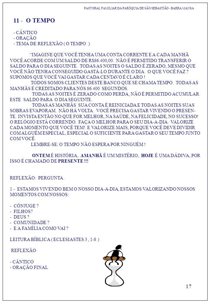17 11 - O TEMPO - CÂNTICO - ORAÇÃO - TEMA DE REFLEXÃO ( O TEMPO ) IMAGINE QUE VOCÊ TENHA UMA CONTA CORRENTE E A CADA MANHÃ VOCÊ ACORDE COM UM SALDO DE