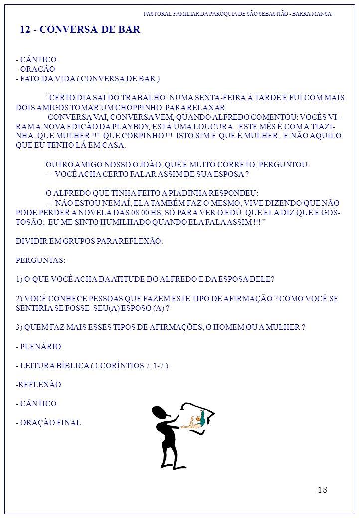 18 12 - CONVERSA DE BAR - CÂNTICO - ORAÇÃO - FATO DA VIDA ( CONVERSA DE BAR ) CERTO DIA SAI DO TRABALHO, NUMA SEXTA-FEIRA À TARDE E FUI COM MAIS DOIS