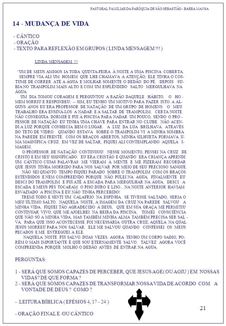 21 14 - MUDANÇA DE VIDA PASTORAL FAMILIAR DA PARÓQUIA DE SÃO SEBASTIÃO - BARRA MANSA - CÂNTICO - ORAÇÃO - TEXTO PARA REFLEXÃO EM GRUPOS ( LINDA MENSAG