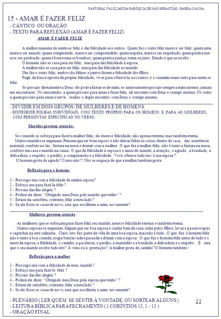 22 15 - AMAR É FAZER FELIZ PASTORAL FAMILIAR DA PARÓQUIA DE SÃO SEBASTIÃO - BARRA MANSA - CÂNTICO OU ORAÇÃO - TEXTO PARA REFLEXÃO (AMAR É FAZER FELIZ)