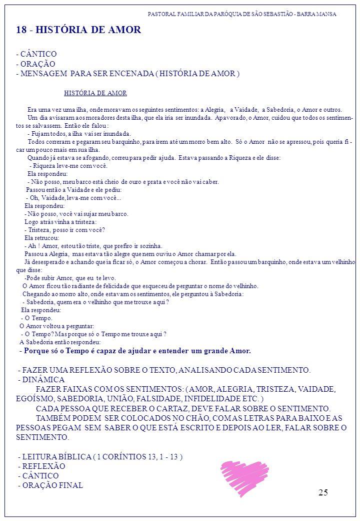 25 18 - HISTÓRIA DE AMOR PASTORAL FAMILIAR DA PARÓQUIA DE SÃO SEBASTIÃO - BARRA MANSA - CÂNTICO - ORAÇÃO - MENSAGEM PARA SER ENCENADA ( HISTÓRIA DE AM