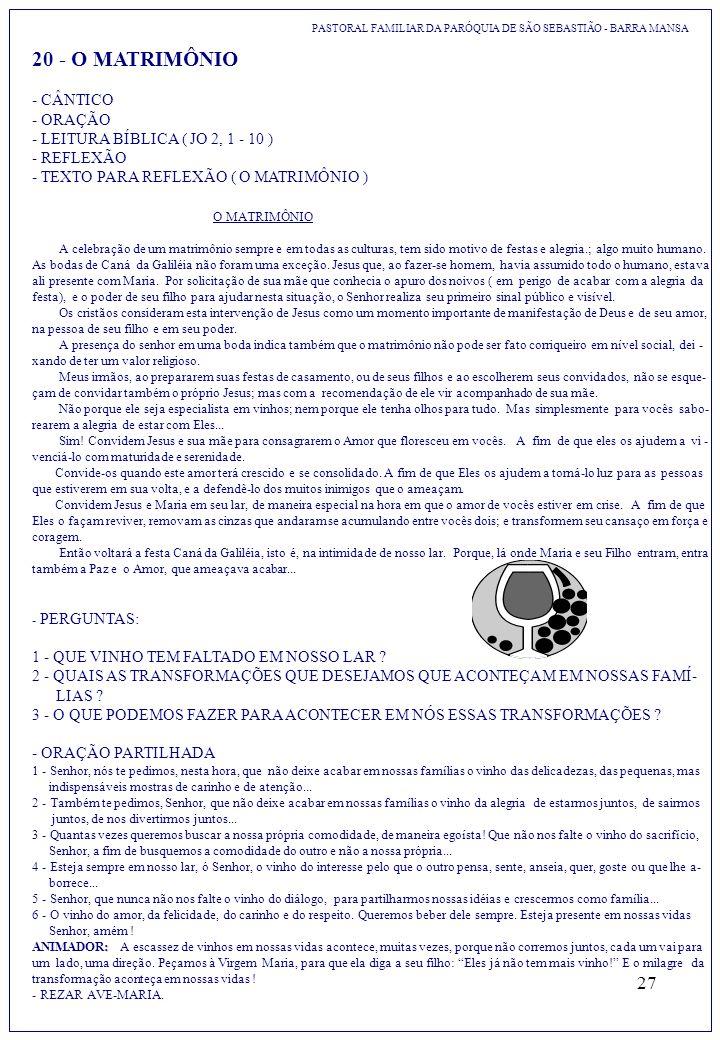 27 20 - O MATRIMÔNIO PASTORAL FAMILIAR DA PARÓQUIA DE SÃO SEBASTIÃO - BARRA MANSA - CÂNTICO - ORAÇÃO - LEITURA BÍBLICA ( JO 2, 1 - 10 ) - REFLEXÃO - T