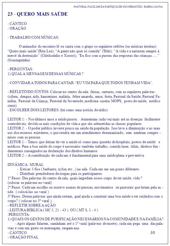 30 23 - QUERO MAIS SAÚDE PASTORAL FAMILIAR DA PARÓQUIA DE SÃO SEBASTIÃO - BARRA MANSA - CÂNTICO - ORAÇÃO - TRABALHO COM MÚSICAS: O animador do encontr