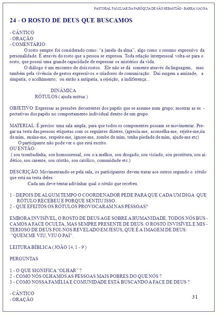 31 24 - O ROSTO DE DEUS QUE BUSCAMOS PASTORAL FAMILIAR DA PARÓQUIA DE SÃO SEBASTIÃO - BARRA MANSA - CÂNTICO - ORAÇÃO - COMENTÁRIO: O rosto sempre foi
