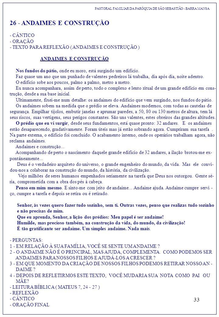 33 PASTORAL FAMILIAR DA PARÓQUIA DE SÃO SEBASTIÃO - BARRA MANSA 26 - ANDAIMES E CONSTRUÇÃO - CÂNTICO - ORAÇÃO - TEXTO PARA REFLEXÃO ( ANDAIMES E CONST