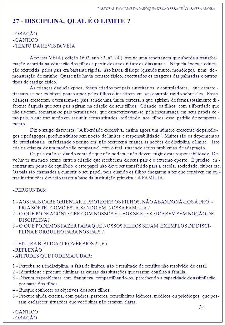 34 PASTORAL FAMILIAR DA PARÓQUIA DE SÃO SEBASTIÃO - BARRA MANSA 27 - DISCIPLINA, QUAL É O LIMITE ? - ORAÇÃO - CÂNTICO - TEXTO DA REVISTA VEJA A revist