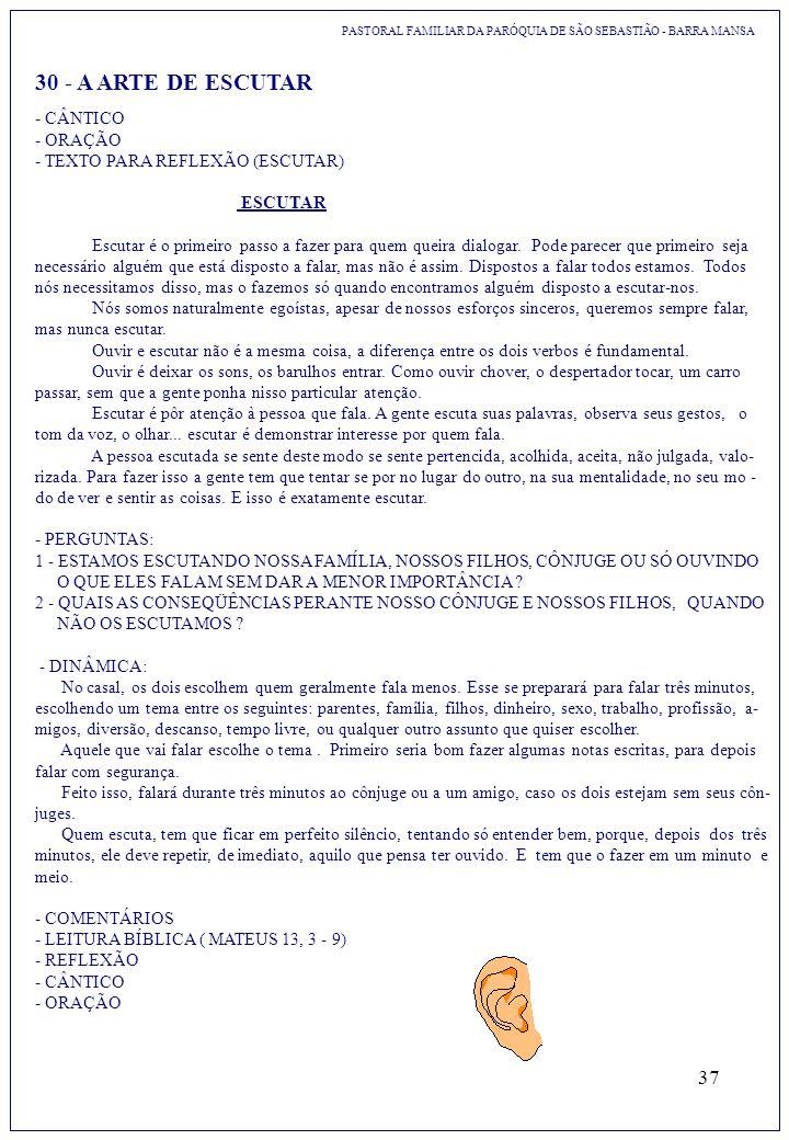 37 PASTORAL FAMILIAR DA PARÓQUIA DE SÃO SEBASTIÃO - BARRA MANSA 30 - A ARTE DE ESCUTAR - CÂNTICO - ORAÇÃO - TEXTO PARA REFLEXÃO (ESCUTAR) ESCUTAR Escu