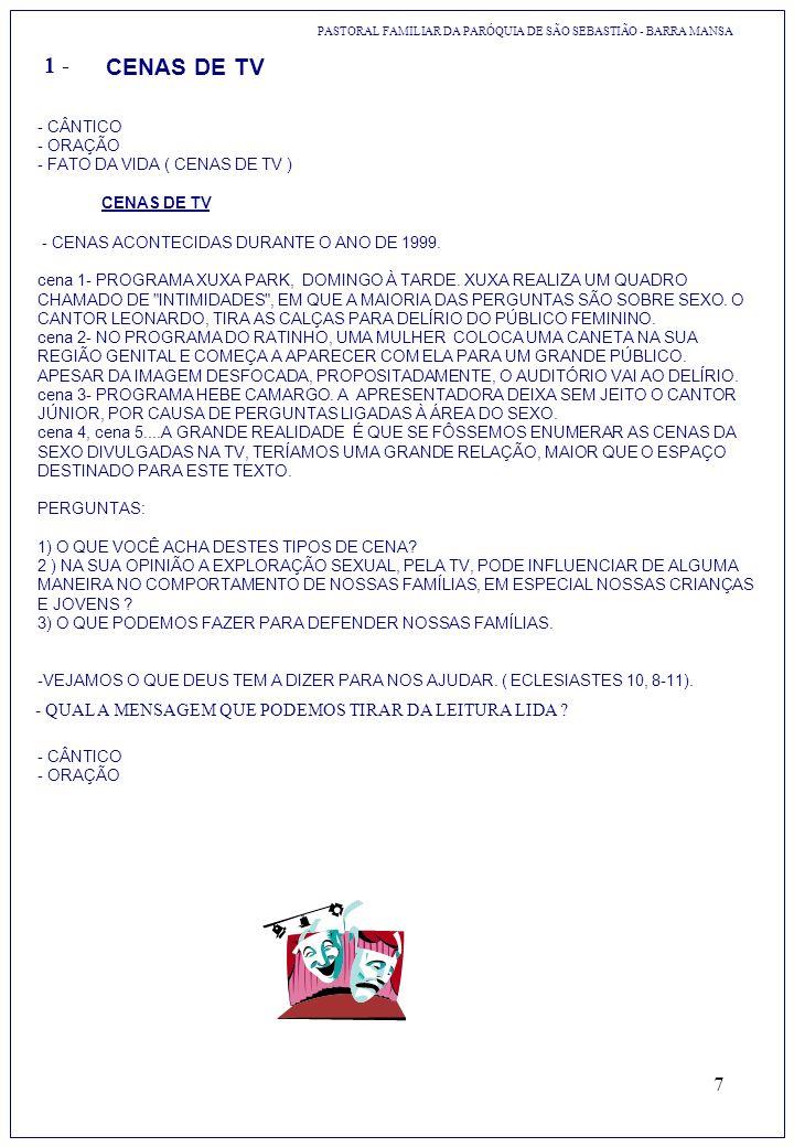7 CENAS DE TV - CÂNTICO - ORAÇÃO - FATO DA VIDA ( CENAS DE TV ) CENAS DE TV - CENAS ACONTECIDAS DURANTE O ANO DE 1999. cena 1- PROGRAMA XUXA PARK, DOM