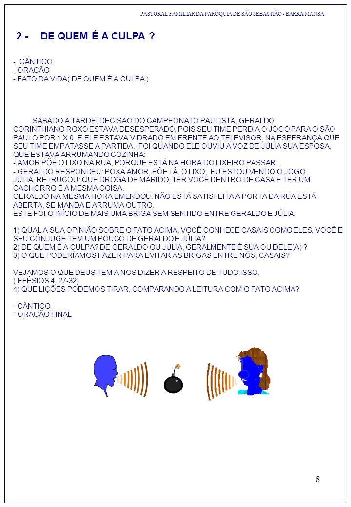 8 2 -DE QUEM É A CULPA ? - CÂNTICO - ORAÇÃO - FATO DA VIDA( DE QUEM É A CULPA ) SÁBADO À TARDE, DECISÃO DO CAMPEONATO PAULISTA, GERALDO CORINTHIANO RO